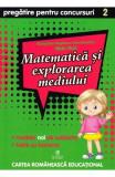 Matematica si explorarea mediului - Clasa 2 - Pregatire pentru concursuri - Georgiana Gogoescu