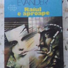 RAIUL E APROAPE - PER GUNNAR EVANDER
