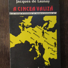 A CINCEA VALIZA -JACQUES DE LAUNAY
