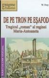 Cumpara ieftin De pe tron pe esafod. Tragicul roman al reginei Maria-Antoaneta/W. Frey