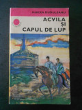 MIRCEA DUDULEANU - ACVILA SI CAPUL DE LUP