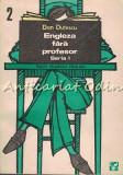 Engleza Fara Profesor II - Dan Dutescu