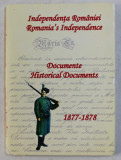 INDEPENDENTA ROMANIEI / ROMANIA' S INDEPENDENCE - DOCUMENTE / HISTORICAL DOCUMENTS (1877-1878) , 2008