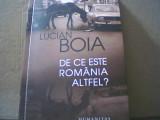Lucian Boia - DE CE ESTE ROMANIA ALTFEL? { Humanitas, 2012 }