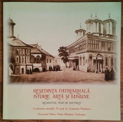 PAISIE S. TEODORESCU-RESEDINTA PATRIARHALA-ISTORIE ARTA MISIUNE {2017} foto