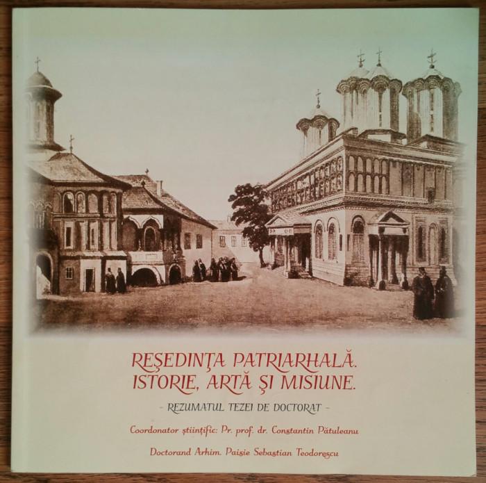 PAISIE S. TEODORESCU-RESEDINTA PATRIARHALA-ISTORIE ARTA MISIUNE {2017}