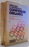 STRUCTURA SI PROPRIETATILE COMPUSILOR ORGANICI de R. BACALOGLU, C. CSUNDERLIK, L. COTARCA, H. H. GLATT, VOL I-II , 1985