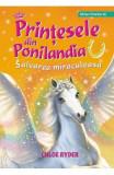 Printesele din Ponilandia. Salvarea miraculoasa - Chloe Ryder