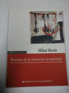ROMANIA DE LA COMUNISM LA MINERIADE - Mihai Dorin