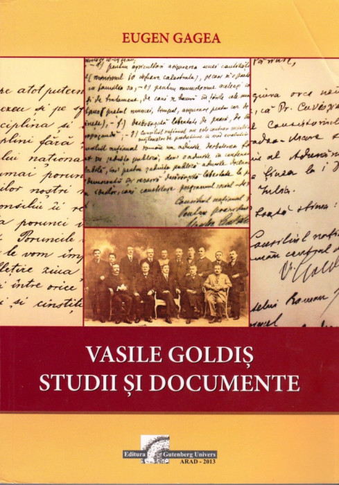 Vasile Goldiș. Studii și documente, vol. I