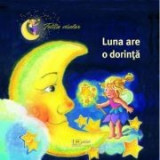 Fetita viselor. Luna are o dorinta - Renate Cossmann, Sabine Cuno