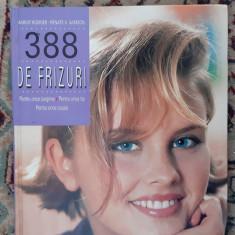 388 DE FRIZURI - PENTRU ORICE LUNGIME , PENTRU ORICE TIP , PENTRU ORICE OCAZIE