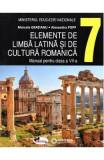 Elemente de limba latina si de cultura romanica - Clasa 7 - Manual - Marcela Gratianu, Alexandru Popp