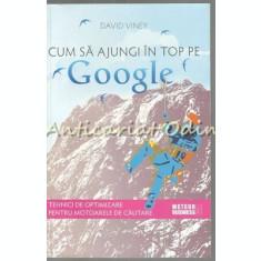 Cum Sa Ajungi In Top Pe Google - David Viney