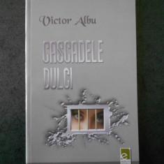 VICTOR ALBU - CASCADELE DULCI
