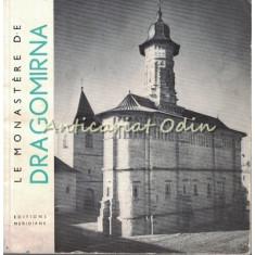 Le Monastere De Dragomirna - Teodora Voinescu, Razvan Theodoresco