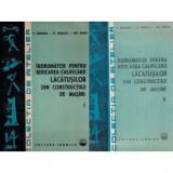 Indrumator pentru ridicarea calificarii lacatusilor din constructiile de masini vol. I - II