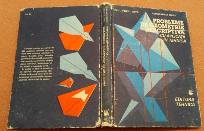 Probleme De Geometrie Descriptiva Cu Aplicatii In Tehnica -P. Precupetu, C. Dale