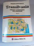 Traian Dumitrescu - Transilvania - Pamant stramosesc multimilenar - vol.2