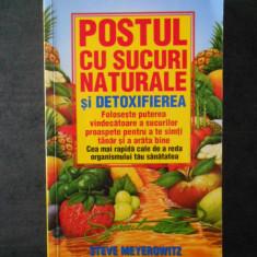 STEVE MEYEROWITZ - POSTUL CU SUCURI NATURALE SI DETOXIFIEREA