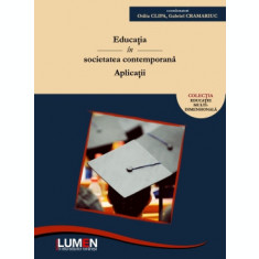Educatia în societatea contemporana. Aplicatii - Otilia CLIPA, Gabriel CRAMARIUC (coordonatori)
