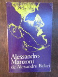 ALESSANDRO MANZONI-ALEXANDRU BALACI ( DEDICATIE , AUTOGRAF )