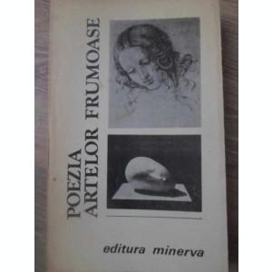 POEZIA ARTELOR FRUMOASE - ANTOLOGIE SI STUDIU INTRODUCTIV DE MARIN MIHALACHE