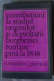 Constantin C. Giurescu - Contribuțiuni la studiul originilor burgheziei...1848