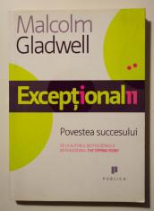 Malcolm Gladwell - Excepționalii. Povestea succesului foto