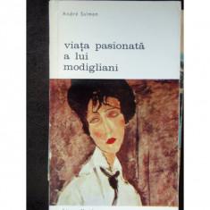 VIATA PASIONATA A LUI MODIGLIANI - ANDRE SALMON