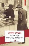 Fara un sfant prin Paris si prin Londra | George Orwell