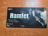 Bilet teatrul bulandra anul 2000-hamlet de liviu ciulei cu marcel iures,s.banica