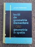 Lecții de geometrie elementara/geometrie in spațiu/ Jaques Hamard