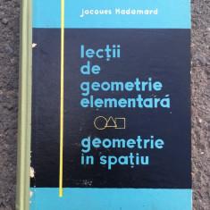 Cumpara ieftin Lecții de geometrie elementara/geometrie in spațiu/ Jaques Hamard