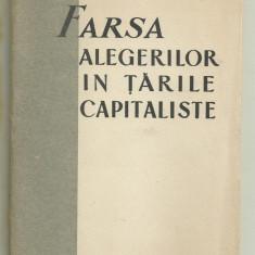 FARSA ALEGERILOR IN TARILE CAPITALISTE - editie 1952