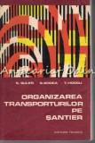Organizarea Transporturilor Pe Santier - S. Suler - Tiraj: 2675 Exemplare