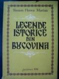 Legende istorice din Bucovina Simion Florea Marian
