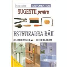 Sugestii Pentru Estetizarea Baii - Julian Cassell, Peter Parham