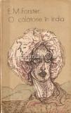 O Calatorie In India - E. M. Forster, 1977