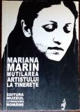 MARIANA MARIN - MUTILAREA ARTISTULUI LA TINERETE (VERSURI, editia princeps 1999)