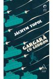 Gargara cu gudron | Jáchym Topol