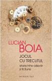 Jocul cu trecutul Ed.2018 - Lucian Boia