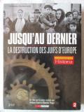 """3 DVD-uri """"JUSQU'AU DERNIER. La destruction des juifs d'Europe"""", In lb. franceza"""
