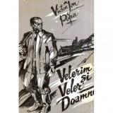 Velerim si Veler Doamne - roman, Victor Ion Popa