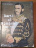 CAROL I AL ROMANIEI 1866-1881 - SORIN LIVIU DAMEAN