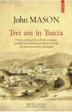 Trei ani in Turcia - John Mason