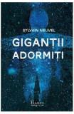 Gigantii adormiti - Sylvain Neuvel