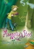 Magnolia Steel. Amurgul vrajitoarelor/Sabine Stading