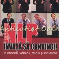 NLP: Invata Sa Convingi! - Richard Bandler, John La Valle