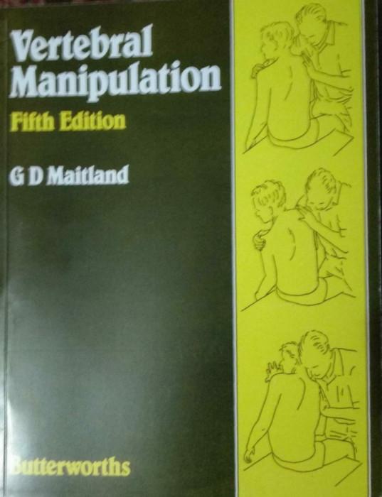 FIZIOTERAPIE  IN  ENGLEZA -VERTEBRAL MANIPULATION G.D. MAITLAND ED 6,1986